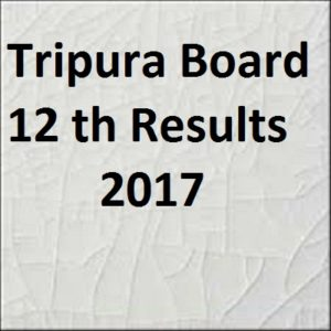 TBSE 12th Result 2017