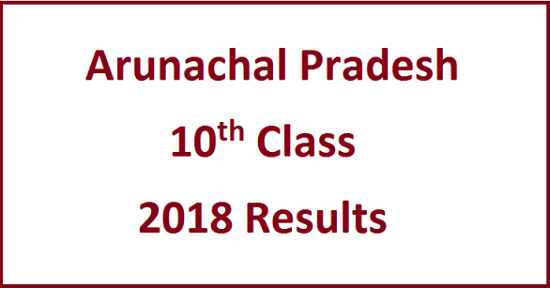 Arunachal Pradesh 10th Board Exams 2018