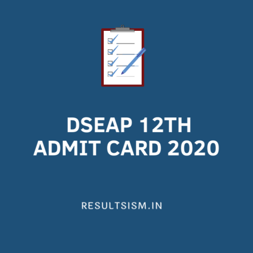DSEAP 12TH ADMIT CARD 2020